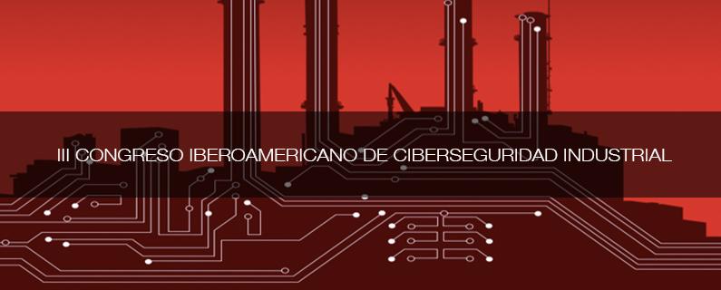 High Availability by Logitek participa en el III Congreso Iberoamericano de Ciberseguridad Industrial